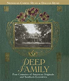 Deep Family: Four Centuries of American Originals and Southern Eccentrics Nicholas Cabell Read, Dallas Read and Jean Craik Read