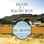 Death of a Macho Man: The Hamish Macbeth Mysteries, Book 12 (       UNABRIDGED) by M. C. Beaton Narrated by Shaun Grindell