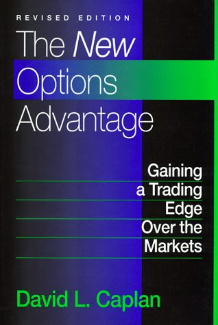 The New Options Advantage: Gaining a Trading Edge Over the Markets, Revised Edition