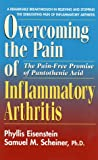Overcoming the Pain and Inflammation of Arthritis (089529902X) by Samuel M. Scheiner