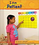 img - for I Am Patient (Character Values) book / textbook / text book