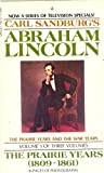 Abraham Lincoln The Prairie Years (1809-1861)