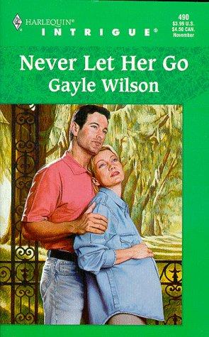 Never Let Her Go, Gayle Wilson
