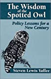 img - for The Wisdom of the Spotted Owl: Policy Lessons For A New Century book / textbook / text book