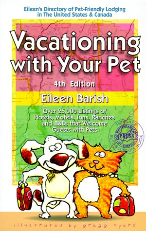 Vacationing With Your Pet, 4th Ed, Barish, Eileen