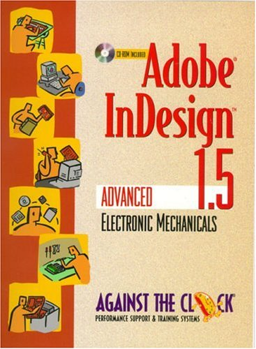 Adobe(R) InDesign(R) 1.5: Advanced Electronic Mechanicals