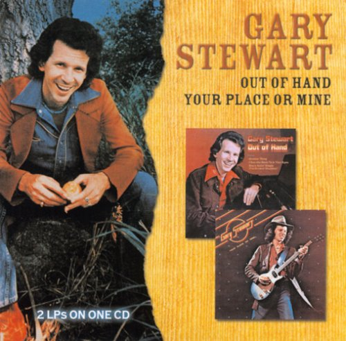 Gary Stewart - Out of Hand/Your Place or Mine - Zortam Music