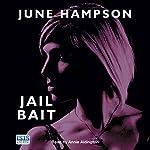 Jail Bait: Daisy Lane Mysteries, Book 5 | June Hampson