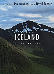 Iceland: Land of the Sagas by Jon Krakauer and David Roberts