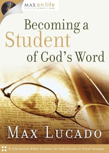 Becoming a Student of God's Word (Max on Life Audio Study), Lucado B.A.  M.A., Max