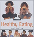 Sylvia Goulding Healthy Eating (Healthy Kids)