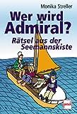 Wer wird Admiral? Rätsel aus der Seemannskiste