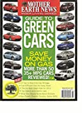 MOTHER EARTH NEWS, SUMMER, 2012 ( GUIDE TO GREEN CARS) SAVE MONEY ON GAS