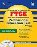 FTCE Professional Education w/CD 4th Ed.: 4th Edition (FTCE Teacher Certification Test Prep)