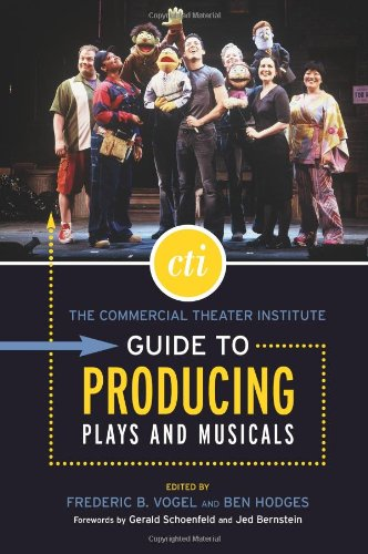 The Commercial Theater Institute Guide to Producing Plays...