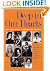 Deep in Our Hearts: Nine White Women in the Freedom Movement