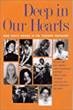 img - for Deep in Our Hearts: Nine White Women in the Freedom Movement book / textbook / text book