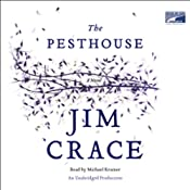 The Pesthouse | [Jim Crace]