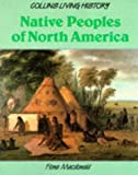 Native Peoples of North America (Collins Living History) (0003272591) by MacDonald, Fiona