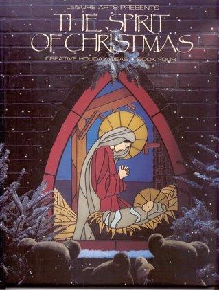 Spirit of Christmas: Creative Holiday Ideas, Book 4