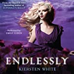 Endlessly: Paranormalcy Trilogy, Book 3 (       UNABRIDGED) by Kiersten White Narrated by Emily Eiden