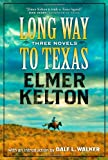 Long Way to Texas: Three Novels