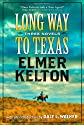Long Way to Texas: Three Novels by Elmer Kelton