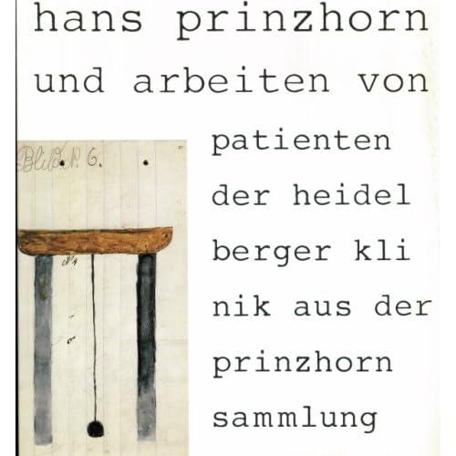 Hans Prinzhorn und Arbeiten von Patienten der Heidelberger Klinik aus der prinzhorn-Sammlung, Jadi, Ferenc; Jadi, Inge