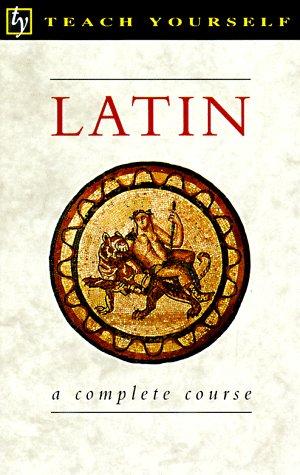Latin: A Complete Course (Teach Yourself Books)