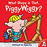 What Shape is That, Piggywiggy? (1854307991) by Fox, Christyan