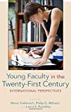 img - for Young Faculty in the Twenty-First Century: International Perspectives (Suny Series in Global Issues in Higher Education) book / textbook / text book