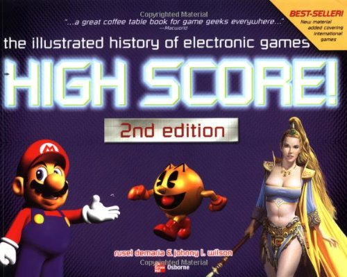 High Score!: The Illustrated History of Electronic Games,...