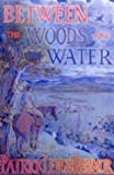 Between the Woods and the Water: on Foot to Constantinople from the Hook of Holland - The Middle Danube to the Iron Gates (0719566967) by Fermor, Patrick Leigh