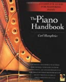 The Piano Handbook: A Complete Guide for Mastering Piano (0879307277) by Humphries, Carl