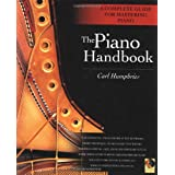 The Piano Handbook: A Complete Guide for Mastering Piano ~ Carl Humphries
