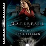 Waterfall: A Novel (       UNABRIDGED) by Lisa T. Bergren Narrated by Pam Turlow