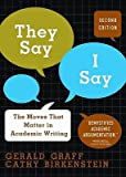 They Say/I Say: The Moves That Matter in Academic Writing   [THEY SAY/I SAY 2/E] [Paperback]