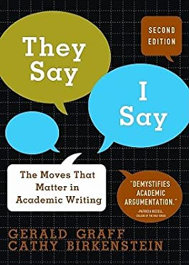 """They Say / I Say"": The Moves that Matter in Academic Writing"