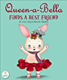Queen-a-Bella Finds a Best Friend (An Illustrated Childrens Picture Book about Tolerance and Making New Friends)