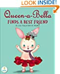Queen-a-Bella Finds a Best Friend (An...