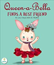 Queen-a-Bella Finds a Best Friend (An Illustrated Children's Picture Book about Tolerance and Making New Friends)