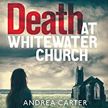 Death at Whitewater Church: An Inishowen Mystery, Book 1 Audiobook by Andrea Carter Narrated by Melanie McHugh