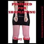 Punished for Shoplifting: A Rough Blackmail Sex Double Penetration Erotica Story | Tracy Bond