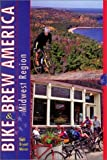 img - for Bike and Brew America: Midwest Region by Todd Bryant Mercer (2001-11-09) book / textbook / text book