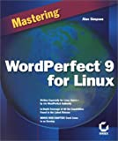 Mastering Wordperfect 9 for Linux