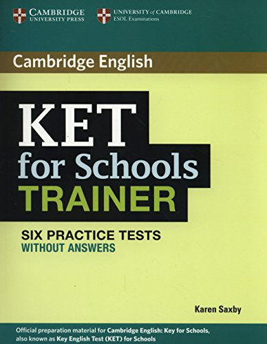 KET for Schools Trainer Six Practice Tests without Answers (Authored Practice Tests)