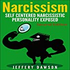 Narcissism: Self Centered Narcissistic Personality Exposed Hörbuch von Jeffery Dawson Gesprochen von: Louis Ozah