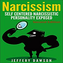 Narcissism: Self Centered Narcissistic Personality Exposed | Livre audio Auteur(s) : Jeffery Dawson Narrateur(s) : Louis Ozah