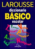 Larousse Diccionario Basico escolar/ Larousse Standard Dictionary School (Spanish Edition)