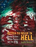 img - for Better to Reign in Hell: Serial Killers, Media Panics and the FBI (Working Classics) book / textbook / text book